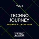 Techno Journey, Vol. 2 (Essential Club Grooves)/Sacchi & Albert Evel & Davide Bomben & Kdw & DJ My Friend & DJ Res & Dariush & J-Funk & Kosmika & Ricky Fobis & Lady Brian & Fat-Tao & Roger Vega & L.I.V. & Igor S