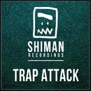 Shiman Trap Attack/Rautu & The Provence & Matro & Podsy & Recvst