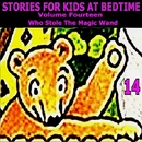 Stories for Kids at Bedtime Vol. 14/Stories for Kids at Bedtime