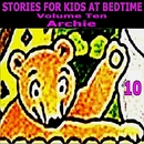 Stories for Kids at Bedtime Vol. 10/Stories for Kids at Bedtime