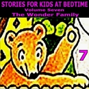 Stories for Kids at Bedtime Vol. 7/Stories for Kids at Bedtime
