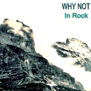 In Rock/Why Not