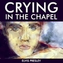 Crying in the Chapel/Elvis Presley