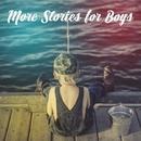 More Stories for Boys/Robin Lucas