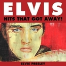 Elvis - Hits That Got Away!/Elvis Presley