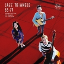 JAZZ TRIANGLE 65-77/JAZZ TRIANGLE