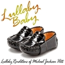 Lullaby Renditions of Michael Jackson Hits/Lullaby Baby