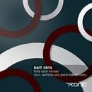 Hold Your Horses (Remixes)/Bart Skils
