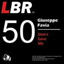 Don't Save Me/Giuseppe Favia
