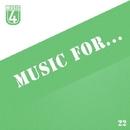 Music For..., Vol.22/Anton Seim & BrightBlast & Cristian Agrillo & Dj Igor Volya & DJ Emil Tunes & DJ I. GlazkoV & David Tamamyan & Bad Surfer & CyserZ & Ekvator