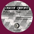 FUTURE OF TITANS/Oscard Gerard