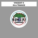 In A Trance/Vincent K