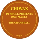 The Grand Ball/Dj Skull, Ron Maney