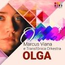 Olga/Marcus Viana e Transfônica Orkestra