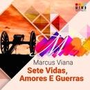 Sete Vidas, Amores E Guerras/Marcus Viana