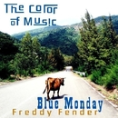 The Color of Music: Blue Monday/Freddy Fender