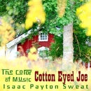 The Color of Music: Cotton Eyed Joe/Isaac Payton Sweat