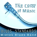 The Color of Music: Blues Standards/Mietek Blues Band
