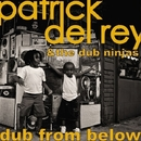 Dub From Below/Patrick Del Rey