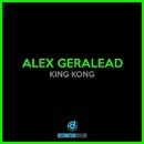 King Kong/Alex Geralead