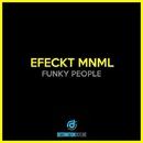 Funky People/Efeckt Mnml