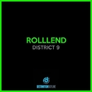 District 9/Rolllend