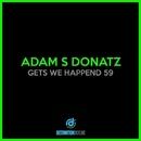 Gets We Happend 59/Adam S Donatz