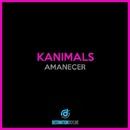Amanecer/Kanimals