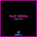 For Life/Ruiz Sierra