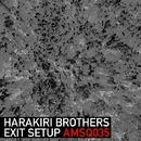 Exit Setup/Harakiri Brothers