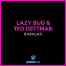 Babalar/Lazy Bug, Ted Dettman