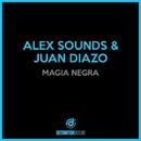 Magia Negra/Alex Sounds & Juan Diazo