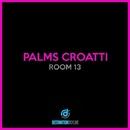 Room 13/Palms Croatti