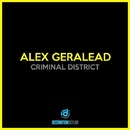 Criminal District/Alex Geralead