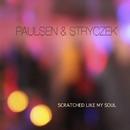 Scratched Like My Soul (Array)/Paulsen & Stryczek