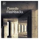 Flashbacks EP/Tuxedo