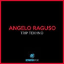 Trip Tekhno/Angelo Raguso