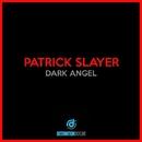 Dark Angel/Patrick Slayer