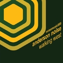 Walking West/Anderson Noise
