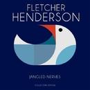 Jangled Nerves/Fletcher Henderson