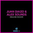 Insane Room/Juan Diazo, Alex Sounds