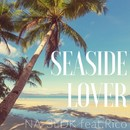 SEASIDE LOVER feat.Rico/NA-3LDK