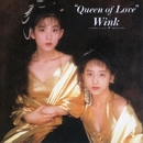 Queen of Love (Remastered 2013)/WINK