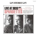 Live At 3030/THE SPANDETTES