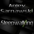 Sleepwalking - Single/Anjey Sarnawski