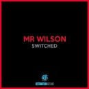Switched/Mr Wilson