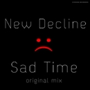 Sad Time - Single/New Decline