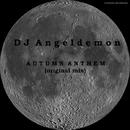 Autumn Anthem - Single/DJ Angeldemon