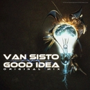 Good Idea - Single/Van Sisto