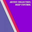 Artist Collection: Deep Control/Eraserlad & Deep Control & LifeStream & Stan Sadovski